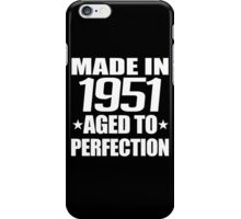 MADE IN 1951 AGED PERFECTION iPhone Case/Skin