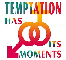 Temptation Has Its Moments by Vy Solomatenko