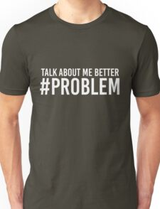 STORMZY TALK ABOUT ME BETTER #PROBLEM Unisex T-Shirt