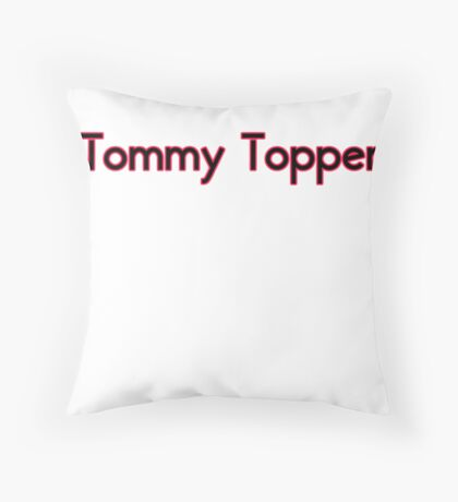 Tommy Topper Someone who always has a story to top another persons story. Throw Pillow