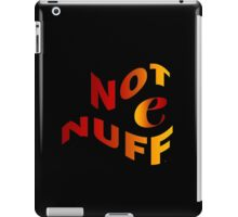 It Is Not Enough iPad Case/Skin