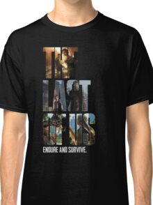 The Last of us Endure and survive Classic T-Shirt