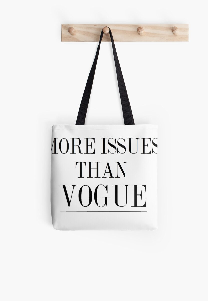 MORE ISSUES THAN VOGUE by geandonion
