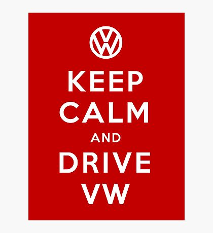 Keep Calm and Drive VW (Version 01) Photographic Print