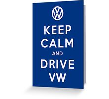 Keep Calm and Drive VW (Version 02) Greeting Card