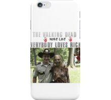 """The Walking Dead - """"Everybody loves Rick"""" iPhone Case/Skin"""