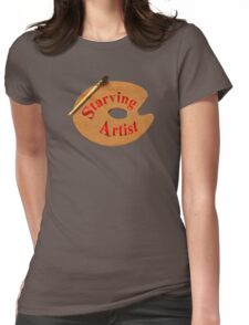 Just A Starving Artist Womens Fitted T-Shirt