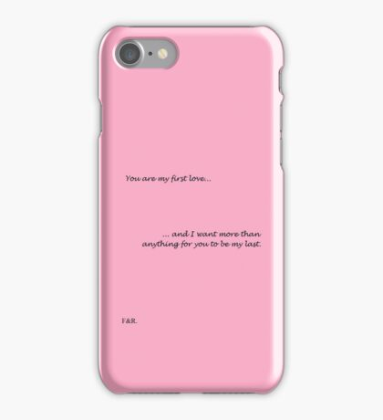 You are my first love <3 iPhone Case/Skin