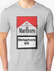 Metaphors Kill T-Shirt