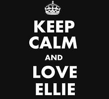 The last of us keep calm and love ellie T-Shirt
