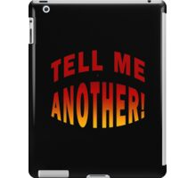 Tell Me Another iPad Case/Skin