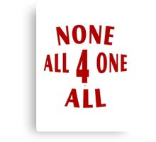 All For One None For All Canvas Print