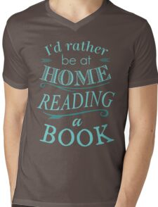 I'd rather be at home reading a book Mens V-Neck T-Shirt