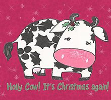 Holly Cow!  It's Christmas again! by Jellyscuds