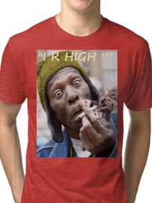"""I R High!!"" Tri-blend T-Shirt"