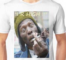 """I R High!!"" Unisex T-Shirt"