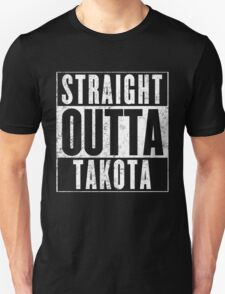 Straight Outta Takota Unisex T-Shirt