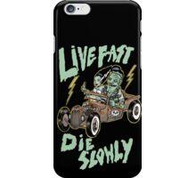 Live fast die slowly iPhone Case/Skin