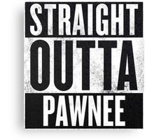 Straight Otta Pawnee - Parks and Rec Canvas Print