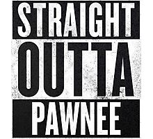 Straight Otta Pawnee - Parks and Rec Photographic Print
