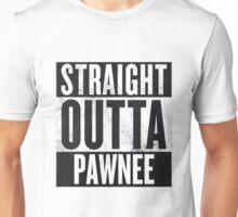 Straight Otta Pawnee - Parks and Rec Unisex T-Shirt