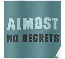 Almost no regrets Poster