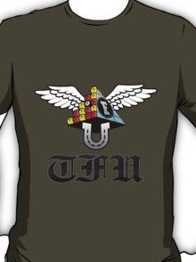 TFU, The F*ckest Uppest - proper T-Shirt