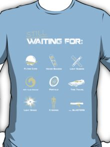 Still Waiting - V1 T-Shirt