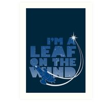 I'm a Leaf on the Wind Art Print