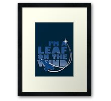 I'm a Leaf on the Wind Framed Print