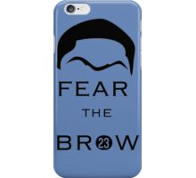 Fear The Brow iPhone Case/Skin
