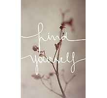 Find Yourself Photographic Print