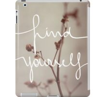 Find Yourself iPad Case/Skin