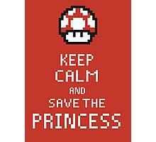 Keep Calm And Save The Princess Photographic Print