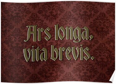 Ars longa, vita brevis - Art is long, life is short by Jen Dixon