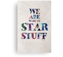 We Are Made Of Star Stuff Canvas Print