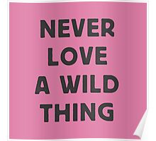 Never love a wild thing Poster