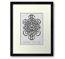 Speak To Me Framed Print