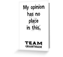 My opinion has no place in this. Downtonism.  Greeting Card
