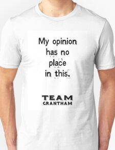 My opinion has no place in this. Downtonism.  T-Shirt