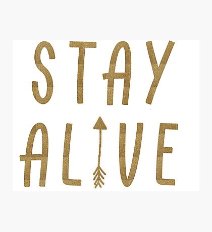 Stay Alive - Hunger Games (Gold) Photographic Print