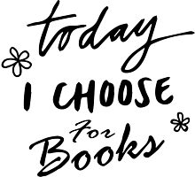 Today I Choose Books by Liieszz