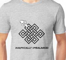 Karmically Imbalanced Unisex T-Shirt
