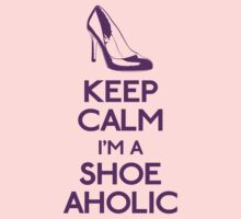 Keep calm I'm a shoe-aholic III by GraceMostrens