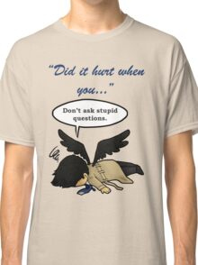 Did it hurt when you fell from Heaven? Classic T-Shirt