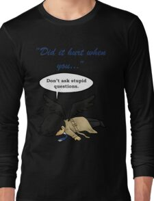Did it hurt when you fell from Heaven? Long Sleeve T-Shirt