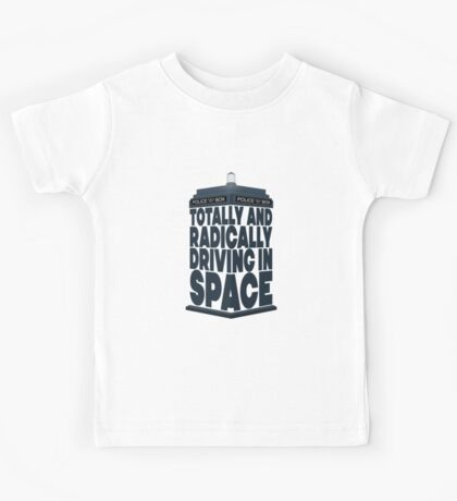Totally And Radically Driving In Space Kids Tee