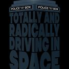 Totally And Radically Driving In Space by renduh