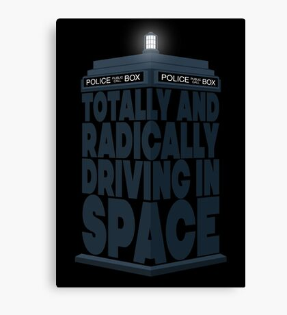Totally And Radically Driving In Space Canvas Print
