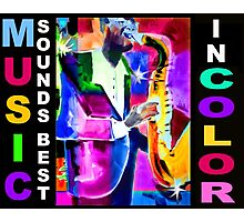 Music Sounds BEST in COLOR Photographic Print